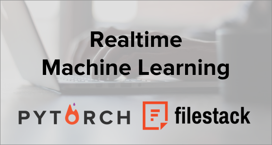 Realtime Machine Learning with PyTorch and Filestack