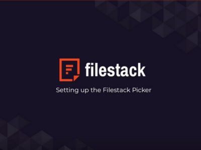 Filestack Tutorials: Setting Up The Picker