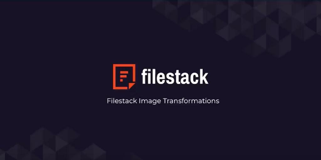 Filestack Tutorials: Image Transformations