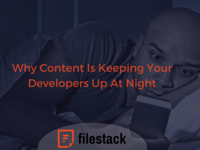 why content is keeping your developer up at night