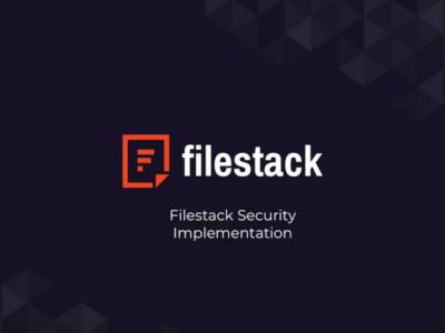 Filestack Tutorials: Security