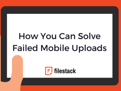 How You Can Solve Failed Mobile Uploads